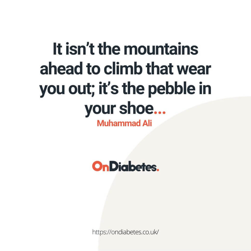 it isn't the mountains ahead to climb that wear you out; it's the pebble in your shoe... muhammad ali